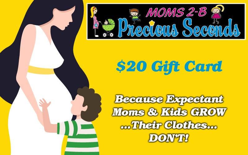 Moms 2b & Precious Seconds - $20 Gift Card