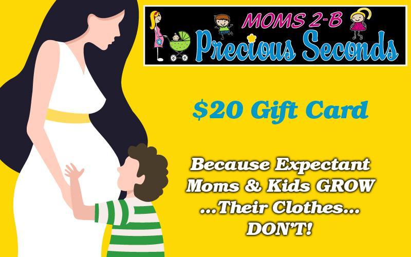 Moms 2b & Precious Seconds - $20 Gift Card