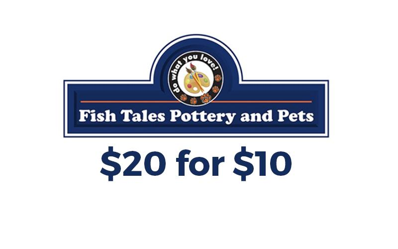 Fish Tales Pottery And Pets - Fish Tales Pottery & Pets - $20 for $10 Gift Card
