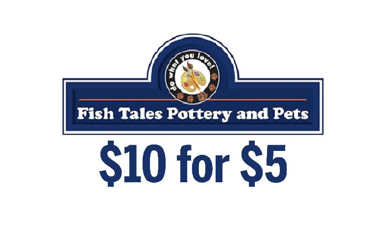 Fish Tales Pottery And Pets - Fish Tales Pottery & Pets - $10 for $5 Gift Card