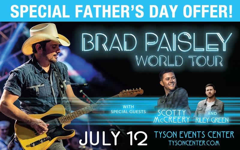 Tyson Event Center - Father's Day Special Offer - Save 30% on Brad Paisley Concert Tickets!