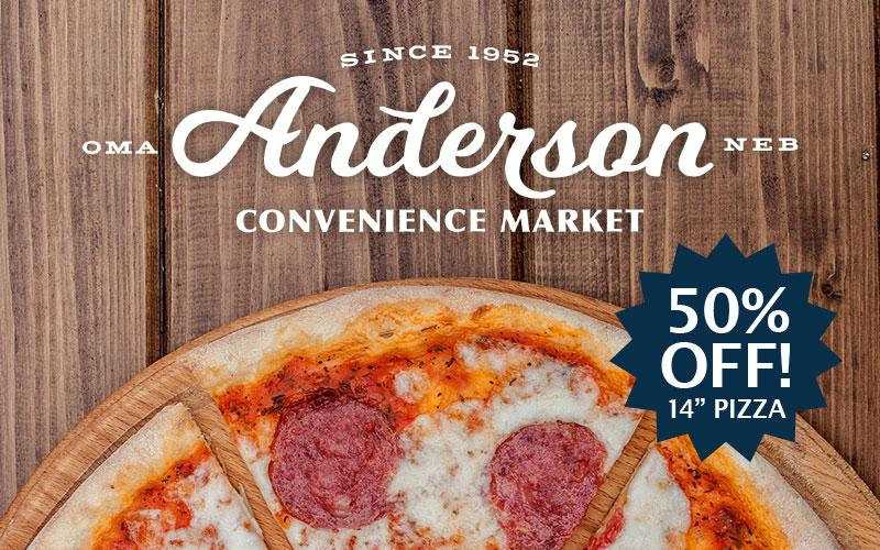 Anderson Convenience Market - Half off single topping Fresh Made Pizza